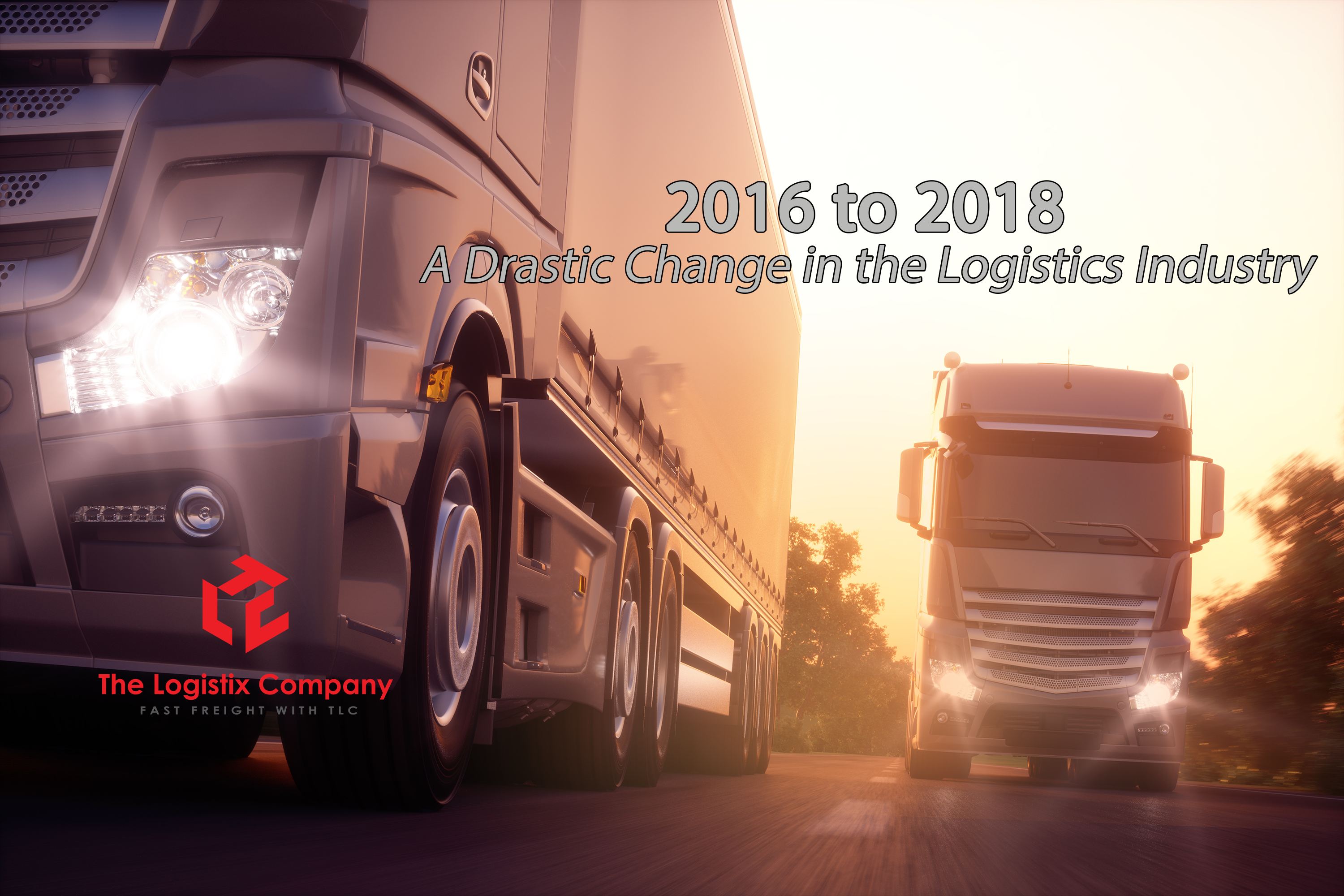 2016 to 2018: A drastic change in the freight & logistics industry